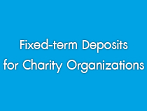 Fixed-term Deposits for Charity Organizations