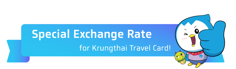KRUNGTHAI TRAVEL CARD EXCHANGE RATES